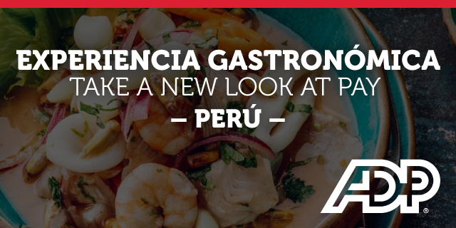 EXPERIENCIA GASTRONÓMICA - TAKE A NEW LOOK AT PAY - PERÚ